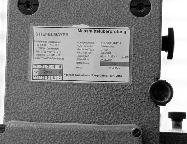 Zuverlässig: Regelmäßig gewartete und kalibrierte Messmaschinen.