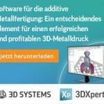 Software für die additive Metallfertigung: Ein entscheidendes Element für einen erfolgreichen und profitablen 3D-Metalldruck