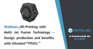 Multi Jet Fusion-Verfahren: Webinar zu Design, Produktion und Nutzen